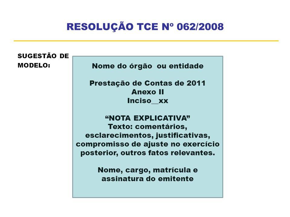 RESOLUÇÃO TCE Nº 062/2008 Nome do órgão ou entidade