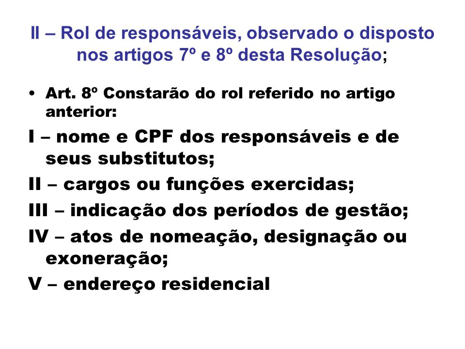 I – nome e CPF dos responsáveis e de seus substitutos;