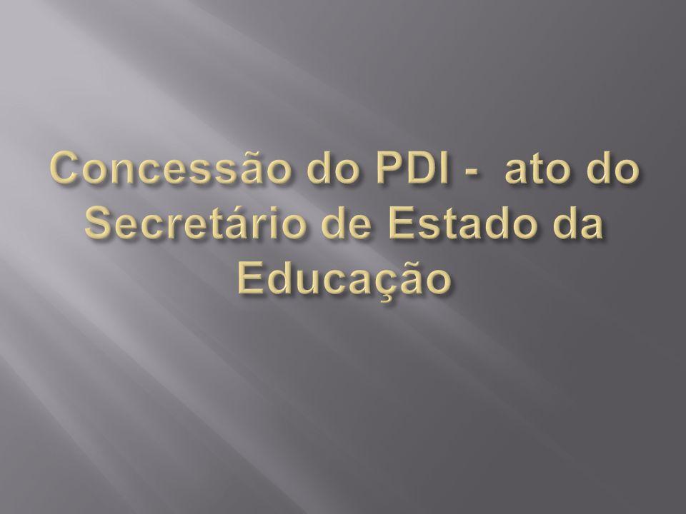 Concessão do PDI - ato do Secretário de Estado da Educação