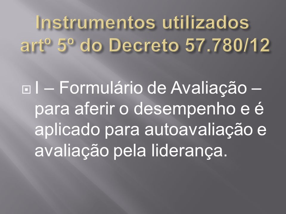 Instrumentos utilizados artº 5º do Decreto 57.780/12