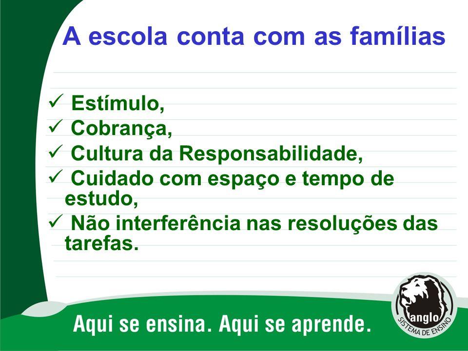 A escola conta com as famílias