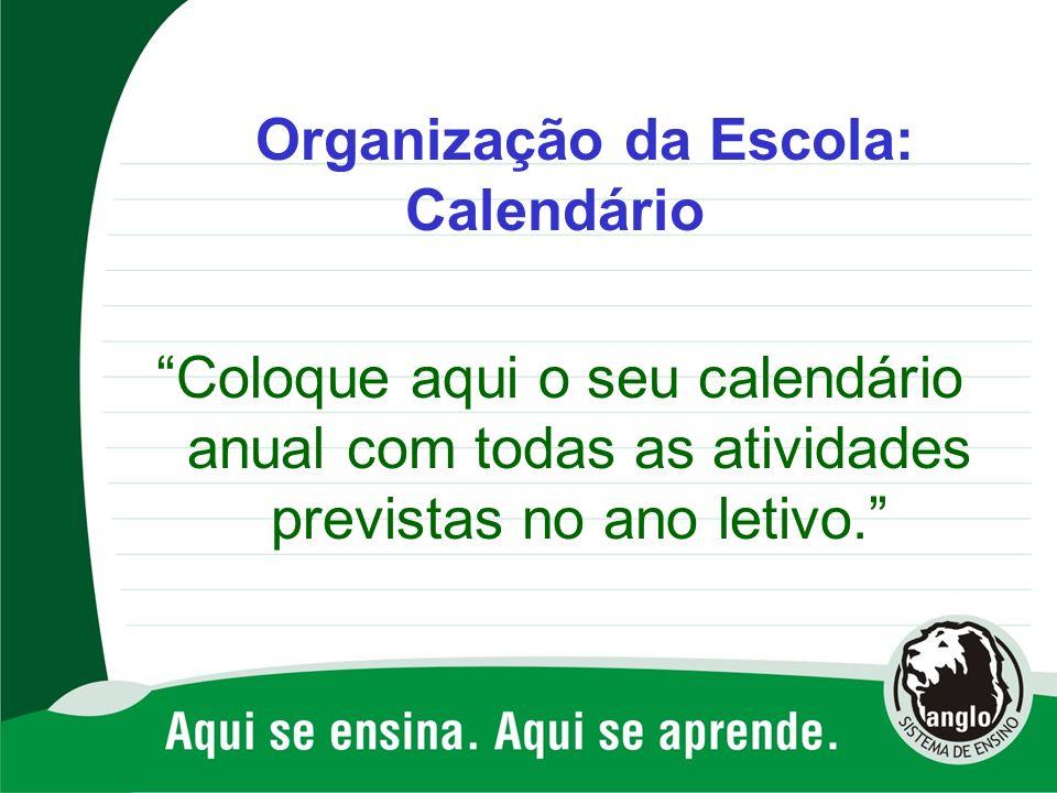 Organização da Escola: Calendário