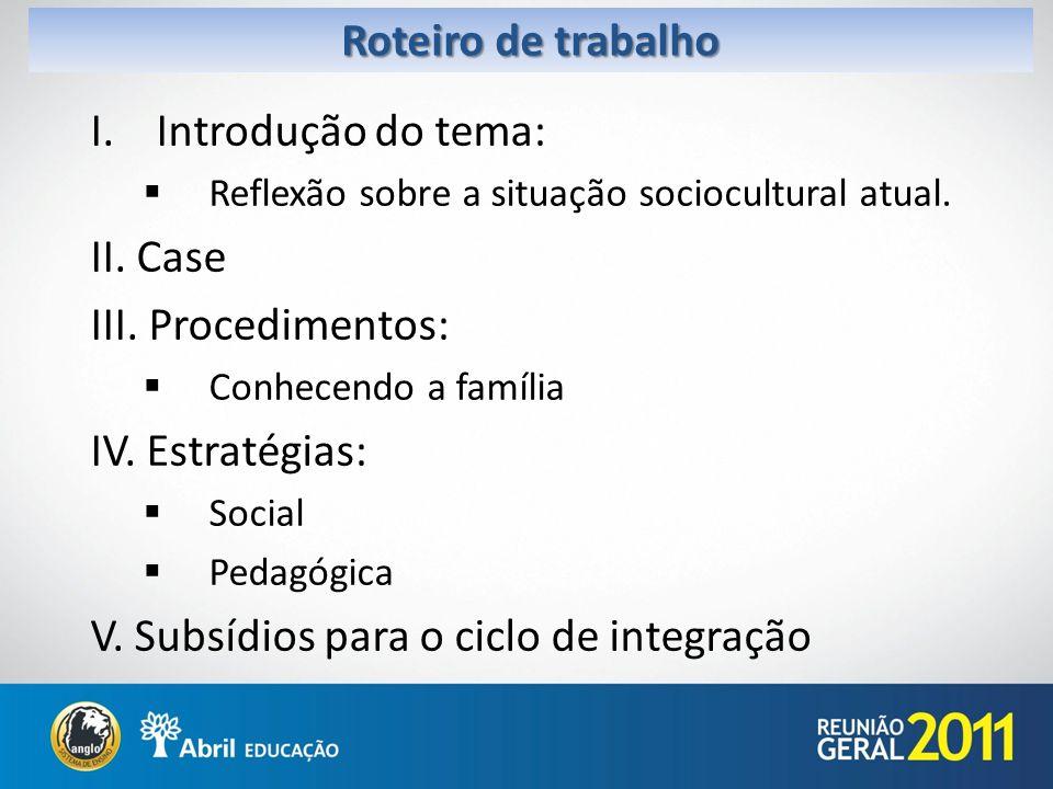 V. Subsídios para o ciclo de integração