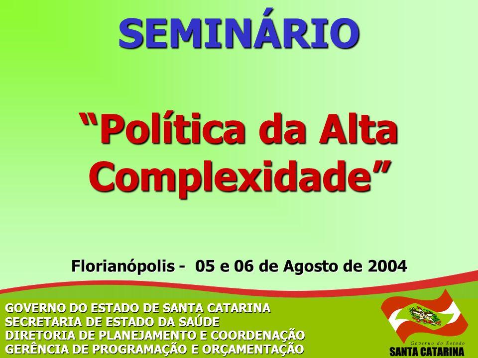 SEMINÁRIO Política da Alta Complexidade