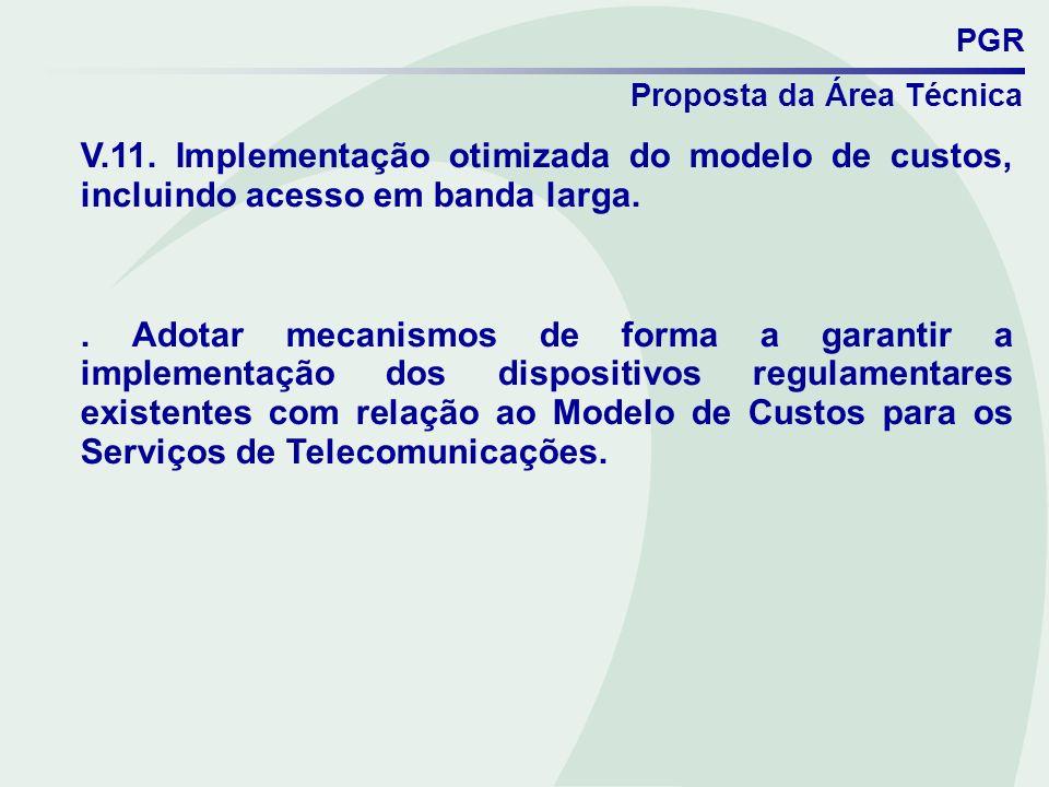 PGR Proposta da Área Técnica. V.11. Implementação otimizada do modelo de custos, incluindo acesso em banda larga.