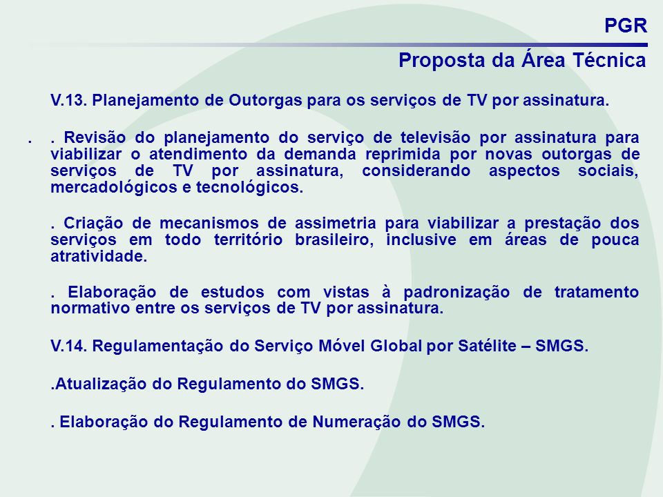 V.13. Planejamento de Outorgas para os serviços de TV por assinatura.