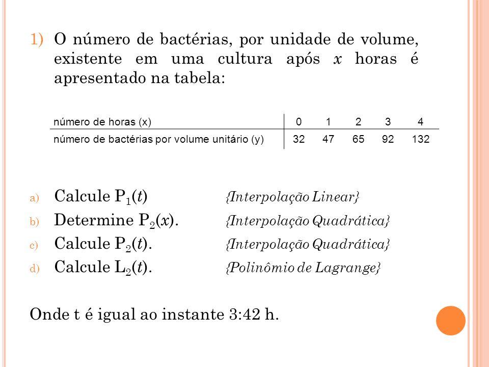 Calcule P1(t) {Interpolação Linear}