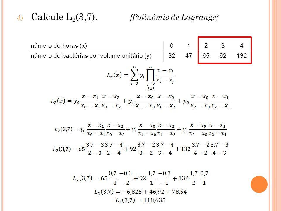 Calcule L2(3,7). {Polinômio de Lagrange}