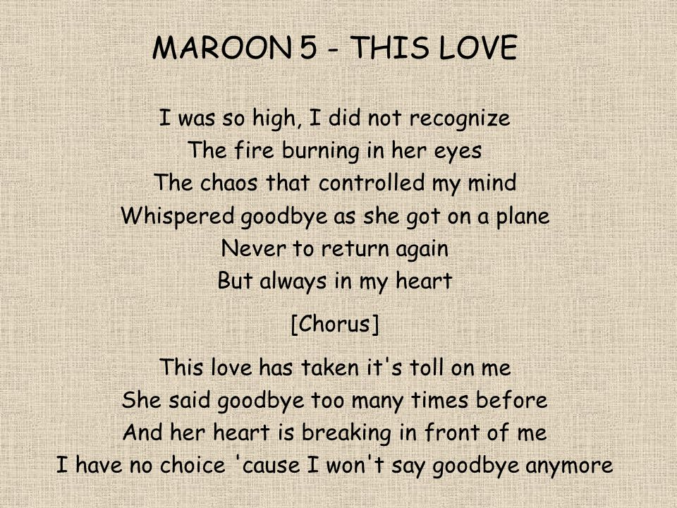 MAROON 5 - THIS LOVE I was so high, I did not recognize