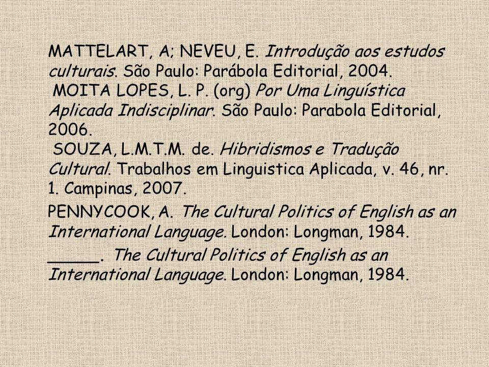 MATTELART, A; NEVEU, E. Introdução aos estudos culturais