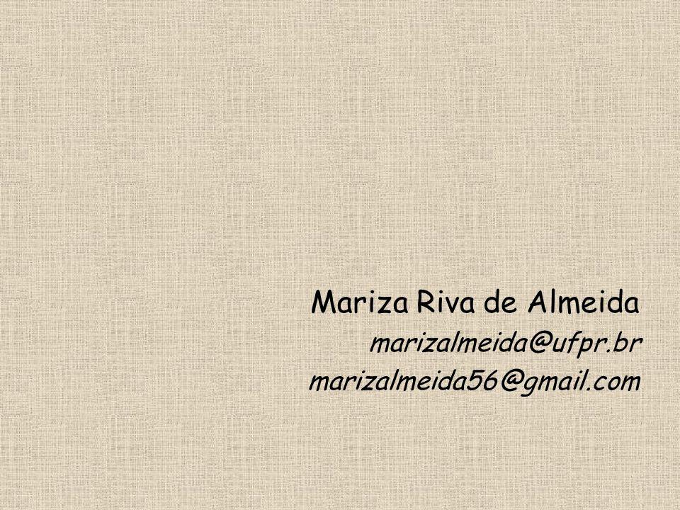 Mariza Riva de Almeida marizalmeida@ufpr.br marizalmeida56@gmail.com