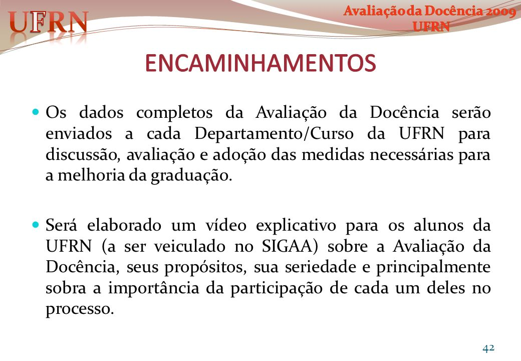 UFRN Avaliação da Docência 2009. UFRN. ENCAMINHAMENTOS.