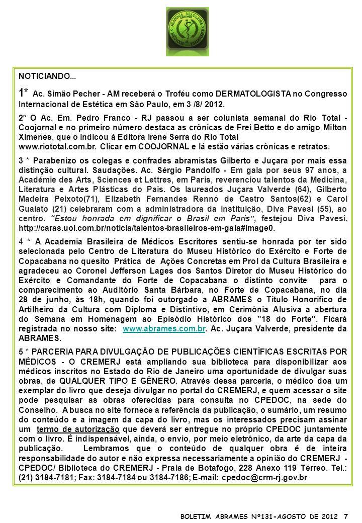 NOTICIANDO... 1* Ac. Simão Pecher - AM receberá o Troféu como DERMATOLOGISTA no Congresso Internacional de Estética em São Paulo, em 3 /8/ 2012.