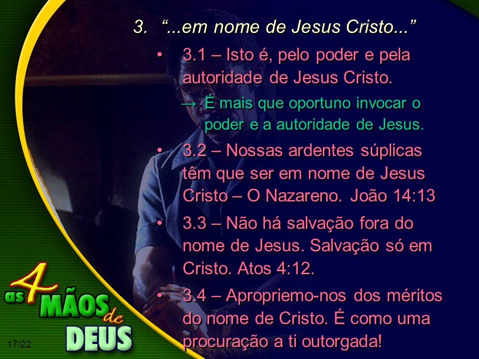 ...em nome de Jesus Cristo...