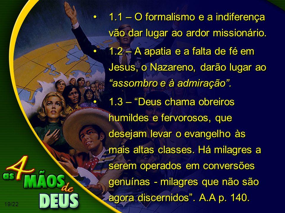 1.1 – O formalismo e a indiferença vão dar lugar ao ardor missionário.