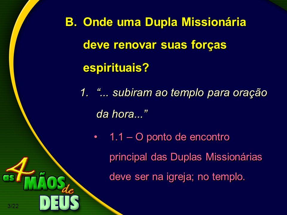 Onde uma Dupla Missionária deve renovar suas forças espirituais