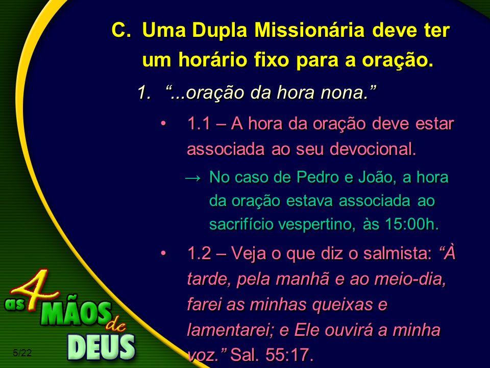 Uma Dupla Missionária deve ter um horário fixo para a oração.