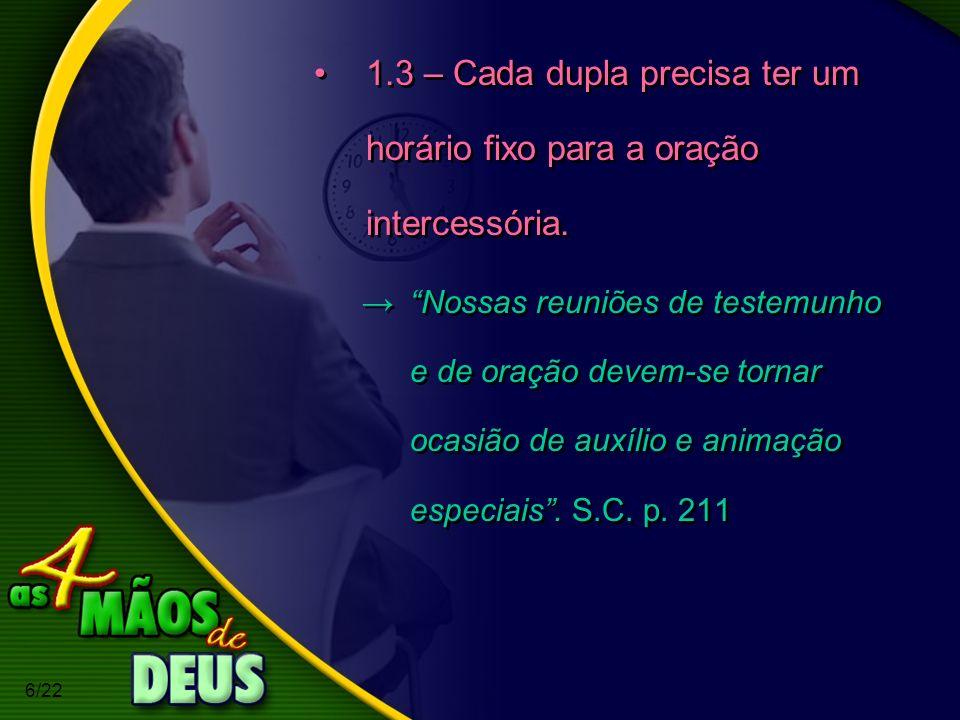 1.3 – Cada dupla precisa ter um horário fixo para a oração intercessória.