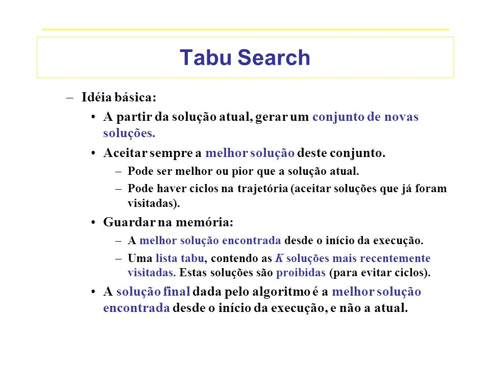 Tabu Search Idéia básica: