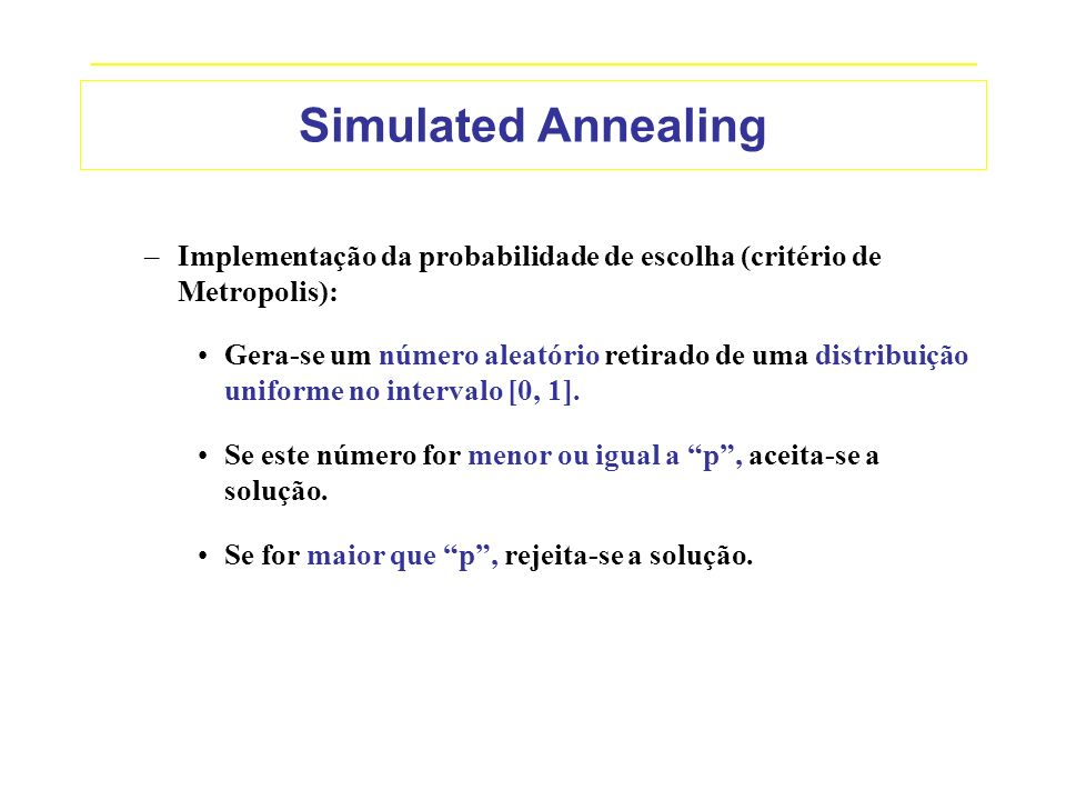 Simulated Annealing Implementação da probabilidade de escolha (critério de Metropolis):