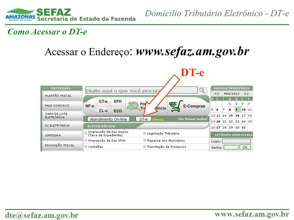 Como Acessar o DT-e Acessar o Endereço: www.sefaz.am.gov.br DT-e