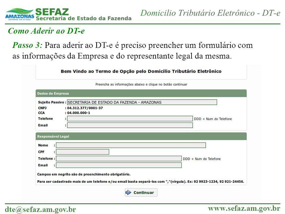 Como Aderir ao DT-e Passo 3: Para aderir ao DT-e é preciso preencher um formulário com.