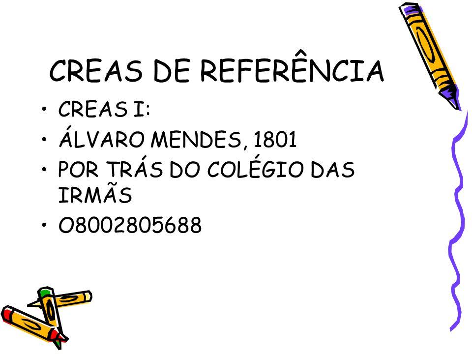 CREAS DE REFERÊNCIA CREAS I: ÁLVARO MENDES, 1801