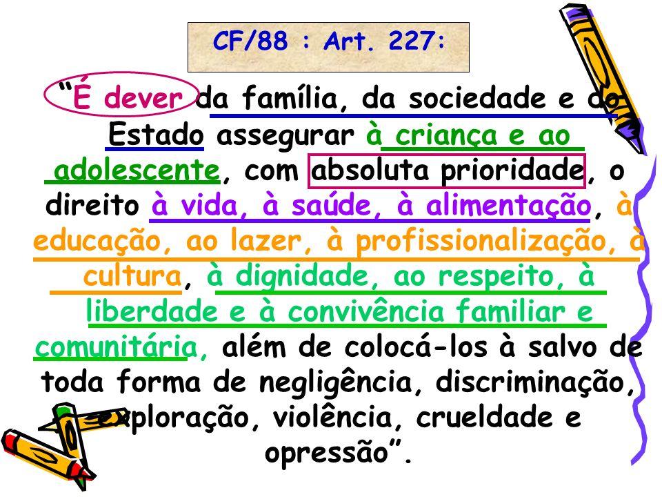 CF/88 : Art. 227: