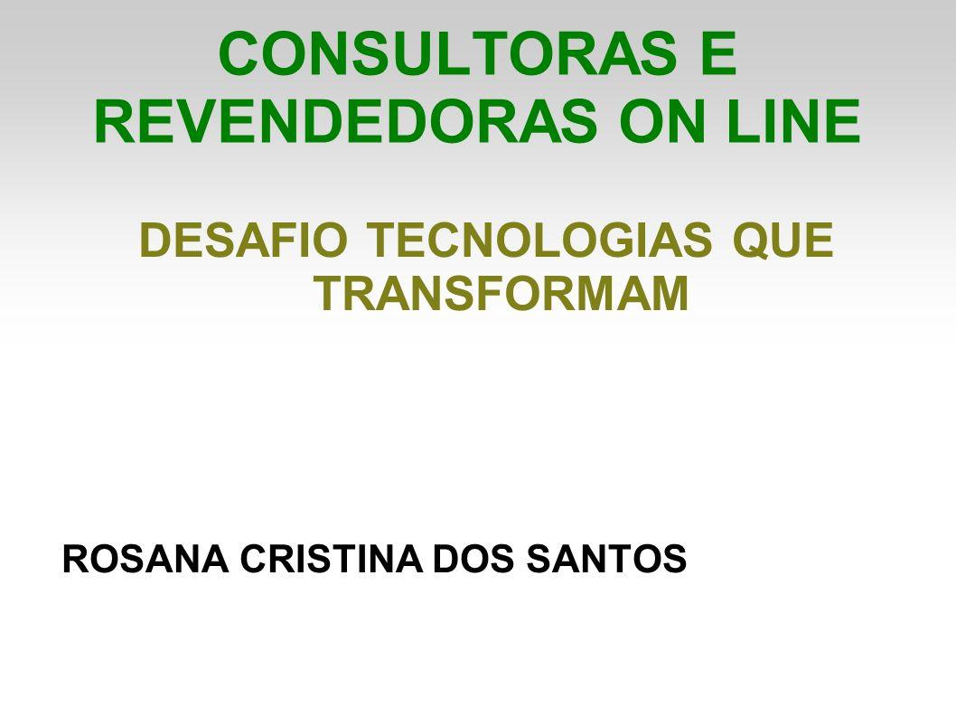 CONSULTORAS E REVENDEDORAS ON LINE
