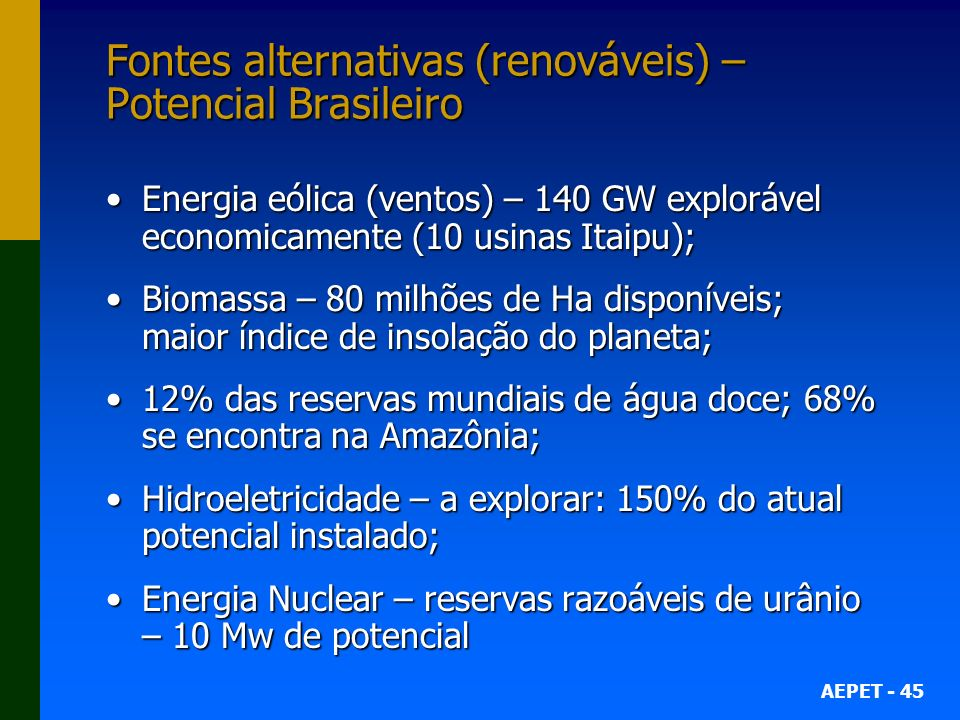 Fontes alternativas (renováveis) – Potencial Brasileiro
