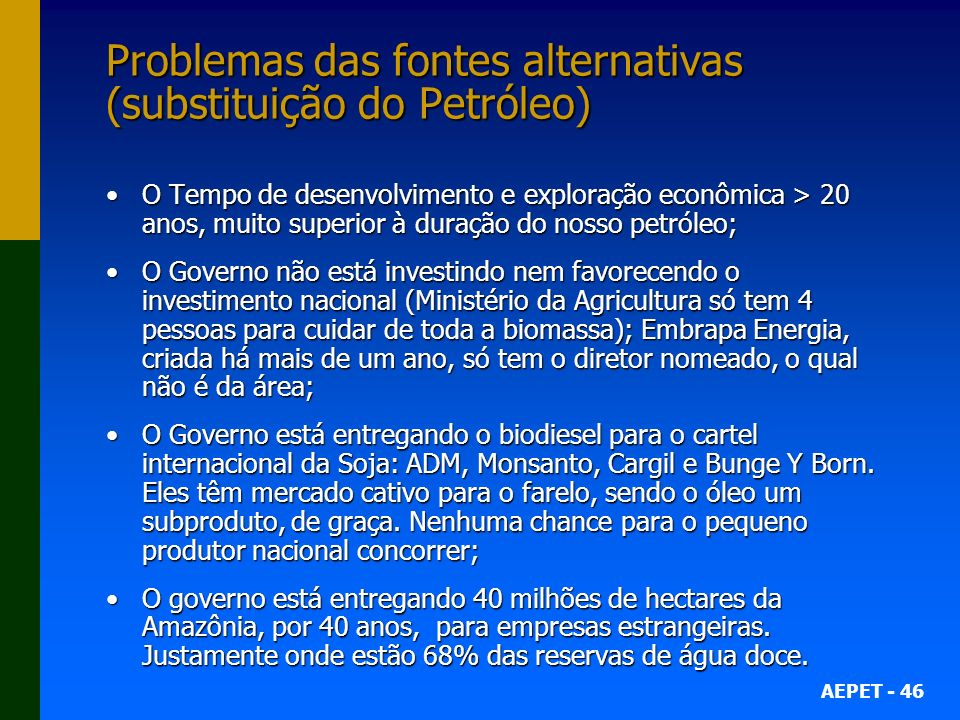 Problemas das fontes alternativas (substituição do Petróleo)