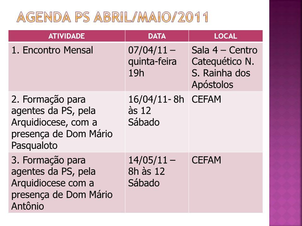 Agenda ps abril/maio/2011 1. Encontro Mensal 07/04/11 – quinta-feira