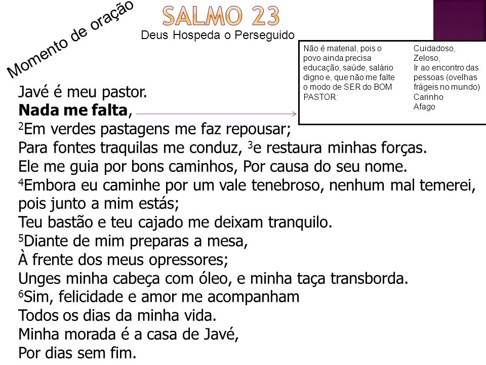 Salmo 23 Momento de oração Javé é meu pastor. Nada me falta,