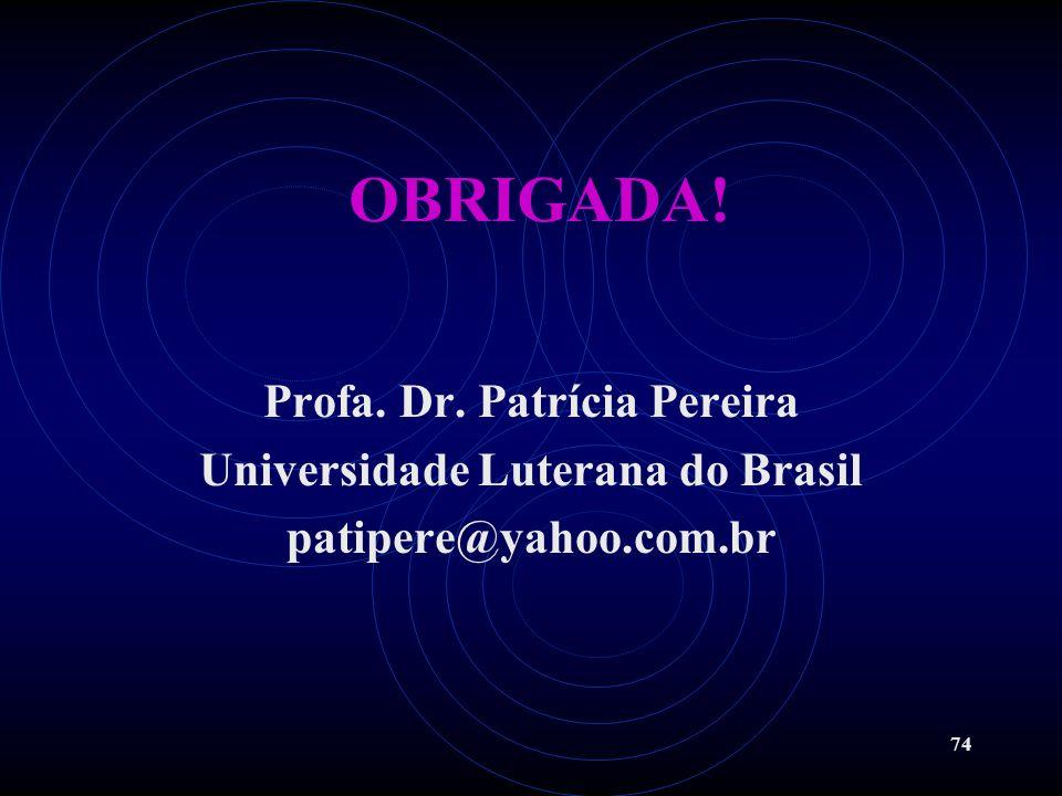 Profa. Dr. Patrícia Pereira Universidade Luterana do Brasil
