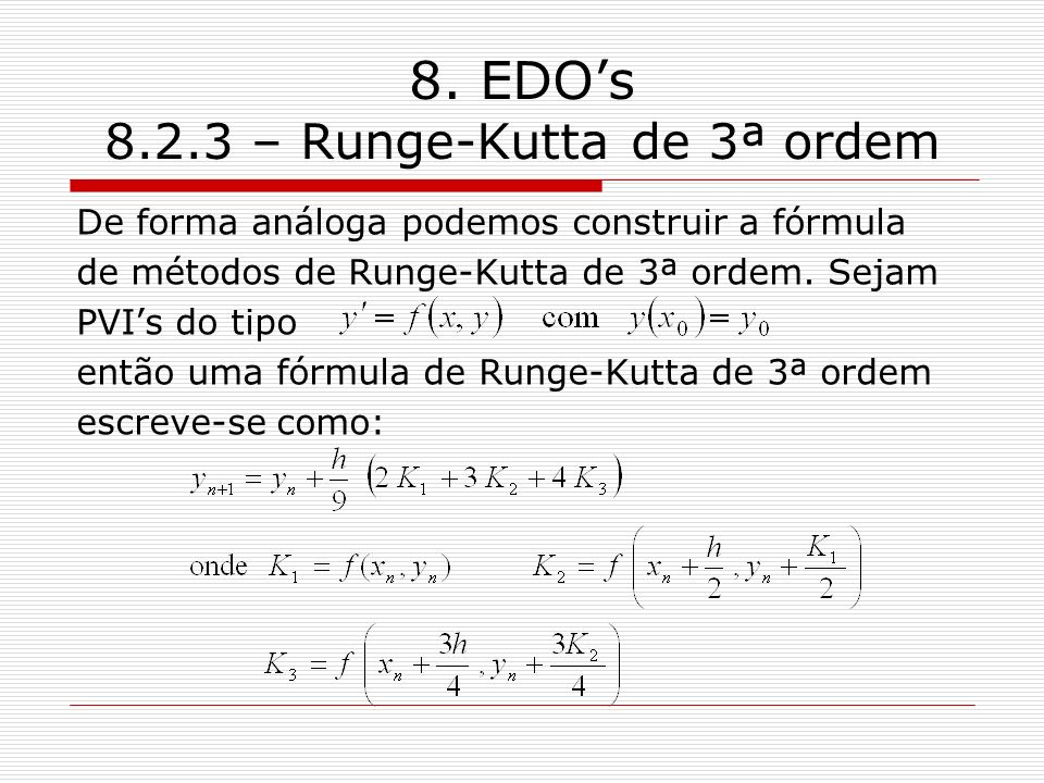 8. EDO's 8.2.3 – Runge-Kutta de 3ª ordem