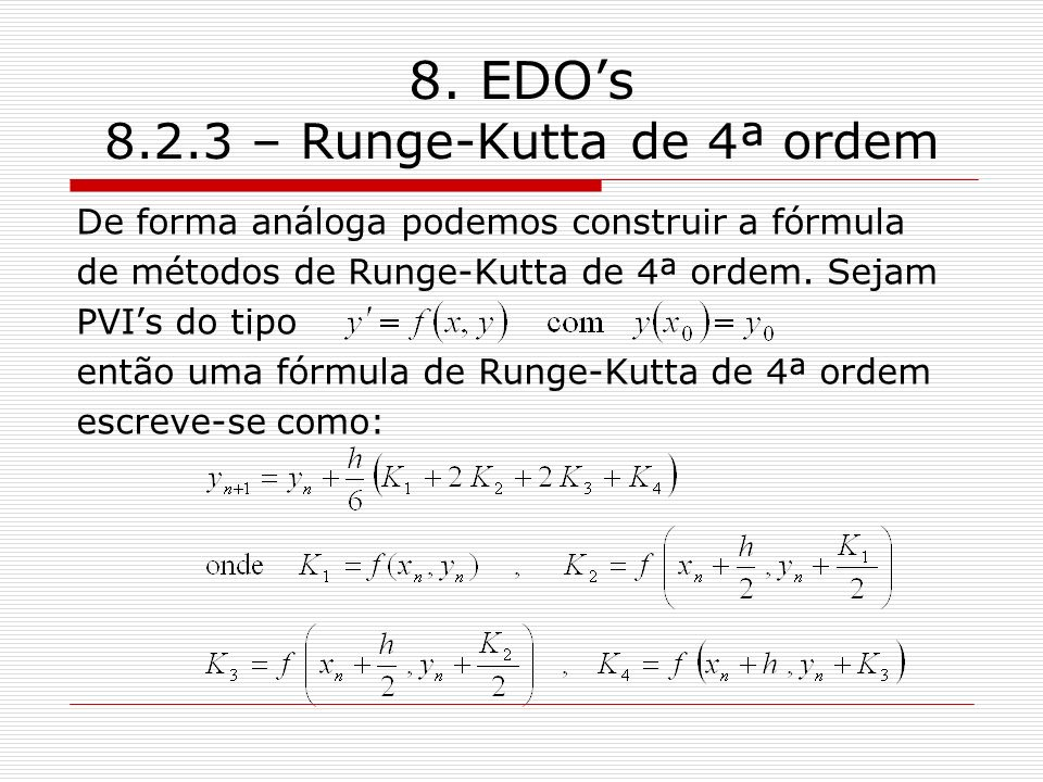 8. EDO's 8.2.3 – Runge-Kutta de 4ª ordem