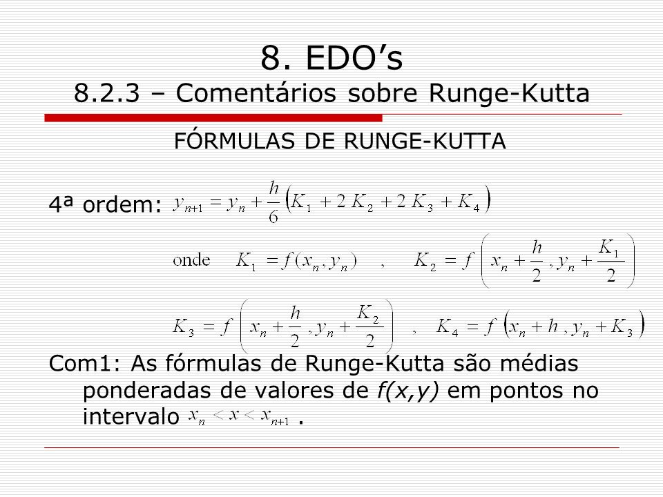 8. EDO's 8.2.3 – Comentários sobre Runge-Kutta