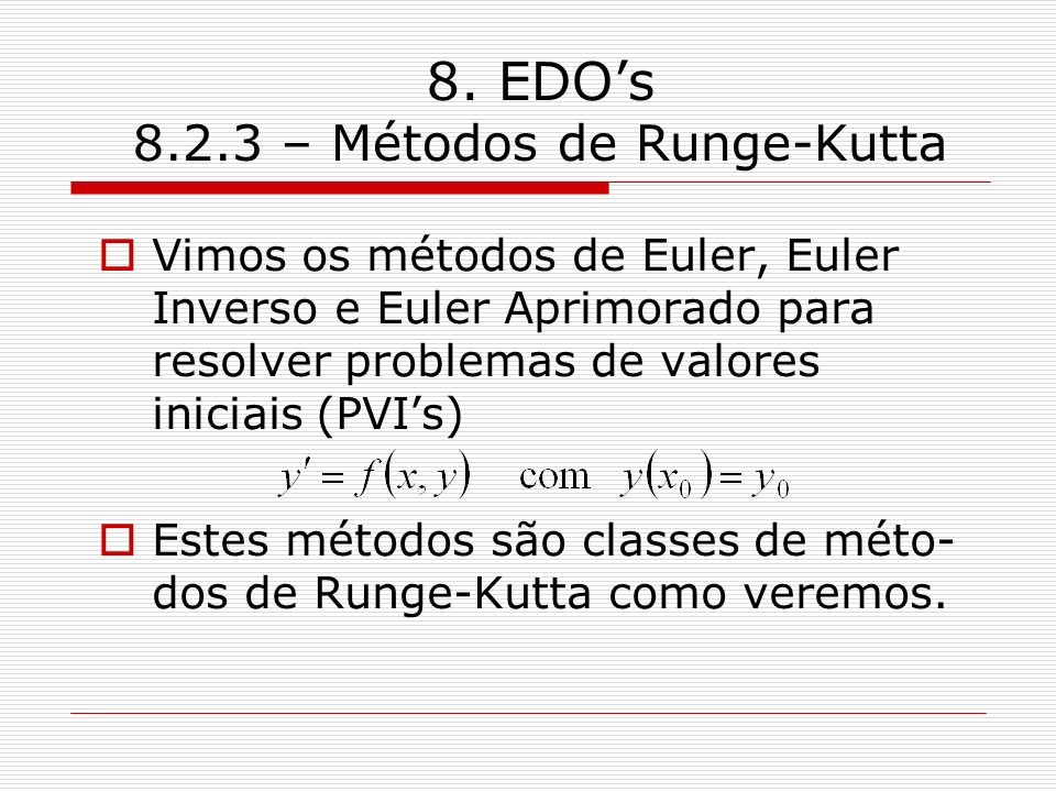 8. EDO's 8.2.3 – Métodos de Runge-Kutta