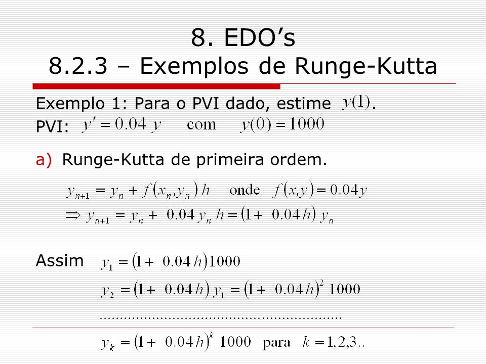 8. EDO's 8.2.3 – Exemplos de Runge-Kutta