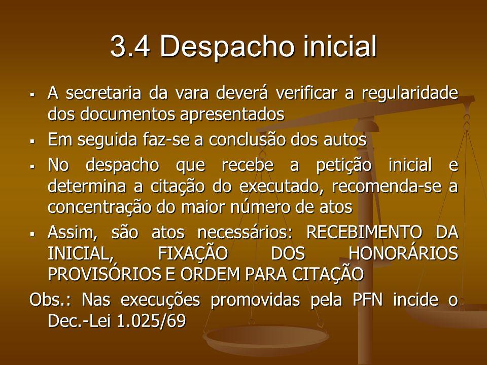 3.4 Despacho inicial A secretaria da vara deverá verificar a regularidade dos documentos apresentados.