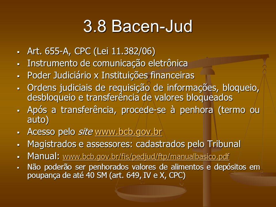 3.8 Bacen-Jud Art. 655-A, CPC (Lei 11.382/06)
