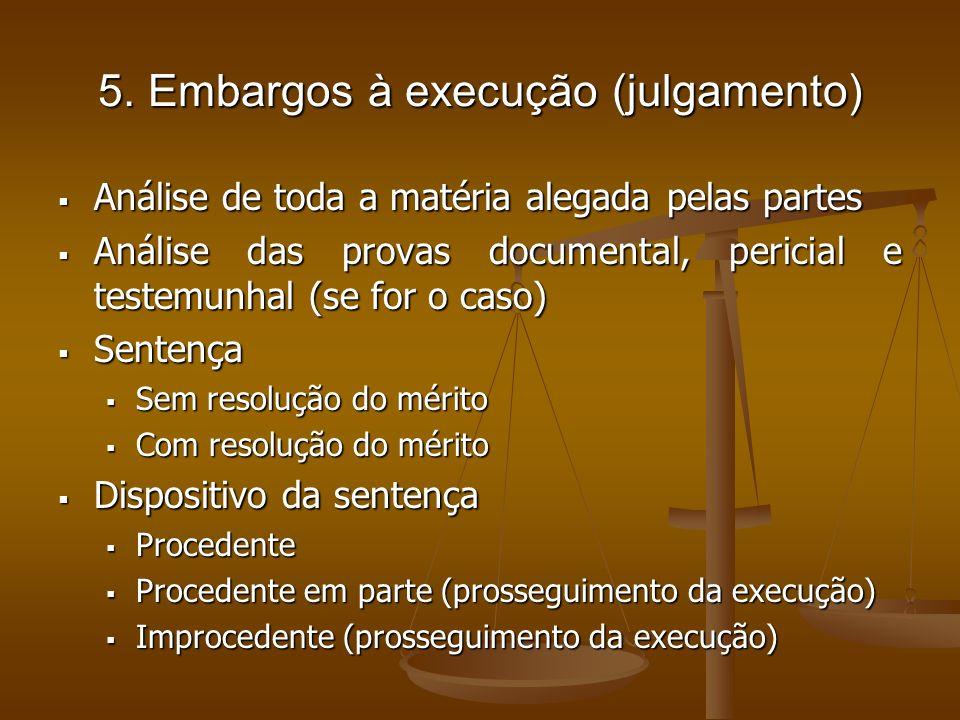 5. Embargos à execução (julgamento)