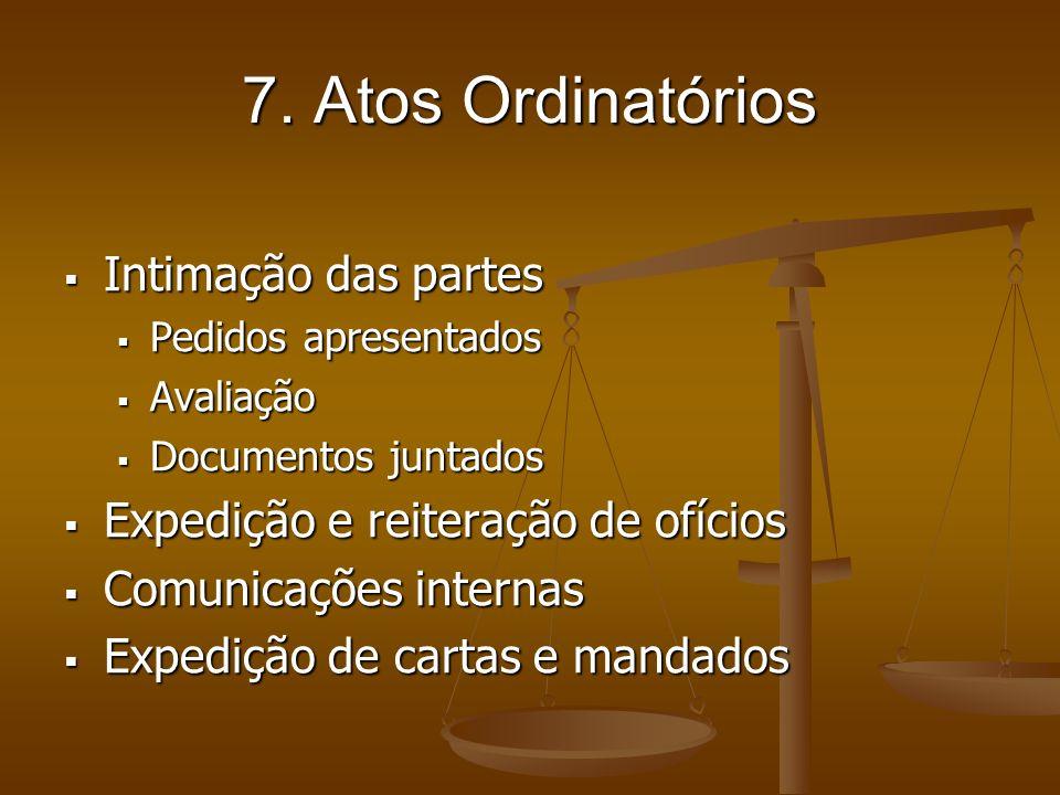 7. Atos Ordinatórios Intimação das partes