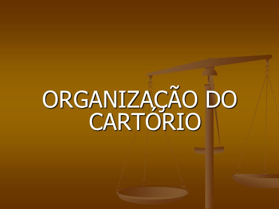 ORGANIZAÇÃO DO CARTÓRIO
