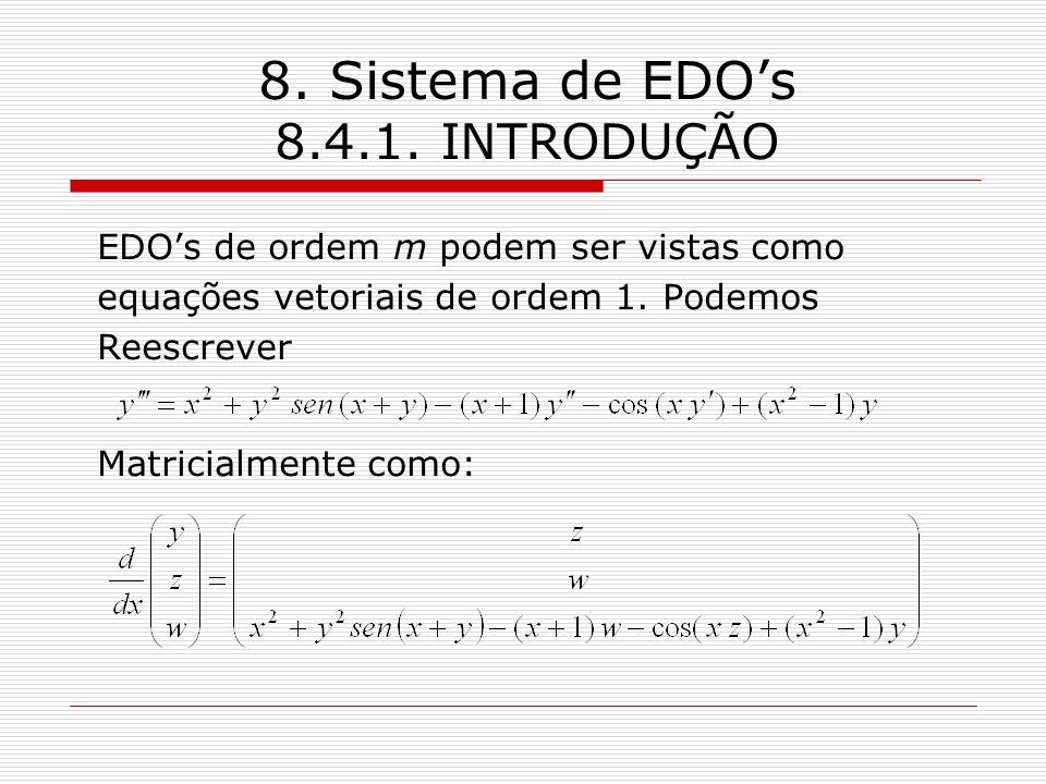 8. Sistema de EDO's 8.4.1. INTRODUÇÃO