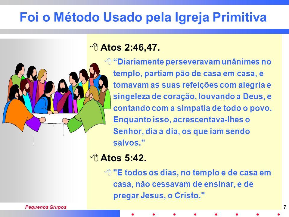 Foi o Método Usado pela Igreja Primitiva