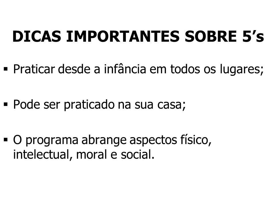 DICAS IMPORTANTES SOBRE 5's