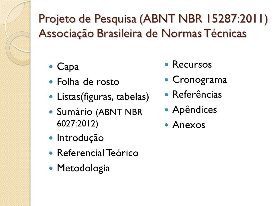 Projeto de Pesquisa (ABNT NBR 15287:2011) Associação Brasileira de Normas Técnicas