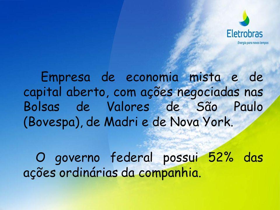 Empresa de economia mista e de capital aberto, com ações negociadas nas Bolsas de Valores de São Paulo (Bovespa), de Madri e de Nova York.