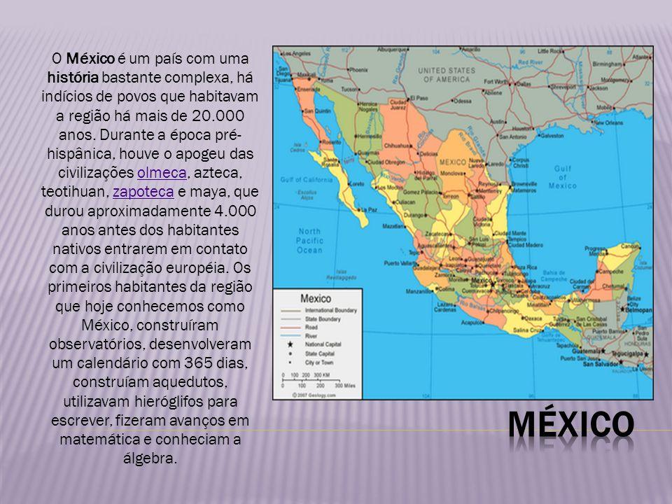 O México é um país com uma história bastante complexa, há indícios de povos que habitavam a região há mais de 20.000 anos. Durante a época pré-hispânica, houve o apogeu das civilizações olmeca, azteca, teotihuan, zapoteca e maya, que durou aproximadamente 4.000 anos antes dos habitantes nativos entrarem em contato com a civilização européia. Os primeiros habitantes da região que hoje conhecemos como México, construíram observatórios, desenvolveram um calendário com 365 dias, construíam aquedutos, utilizavam hieróglifos para escrever, fizeram avanços em matemática e conheciam a álgebra.